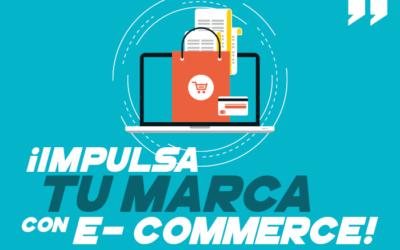 ¡Impulsa tu marca con E- commerce!