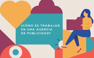 ¿Cómo es trabajar para una agencia de publicidad?