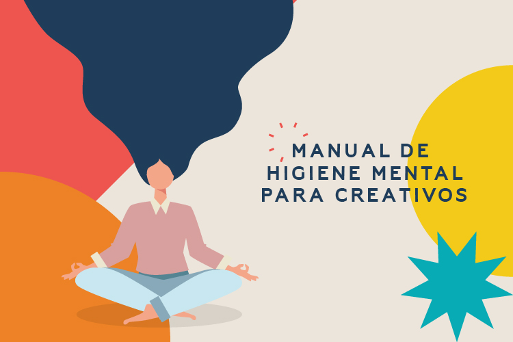 Manual de higiene mental para creativos