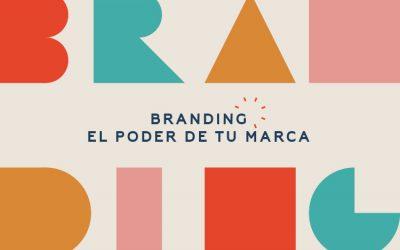 Branding: el poder de tu marca